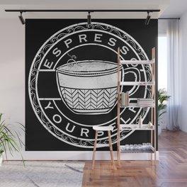 Espresso Yourself Wall Mural