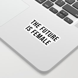 Future Is Female Quote Sticker