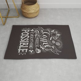 Coffee makes everything possible - lovely coffee humor typography illustration Rug