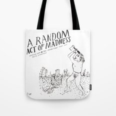 A Random Act of Madness Tote Bag