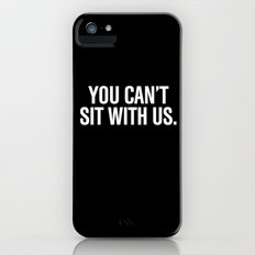 You can't sit with us. Slim Case iPhone (5, 5s)