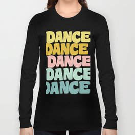 Dance in Candy Pastel Lettering Long Sleeve T-shirt