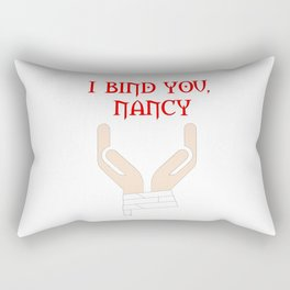 I Bind You Nancy Rectangular Pillow