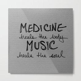 Music heals the soul Metal Print