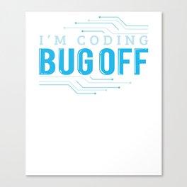 I'm Coding Bug Off Computer Programming Canvas Print