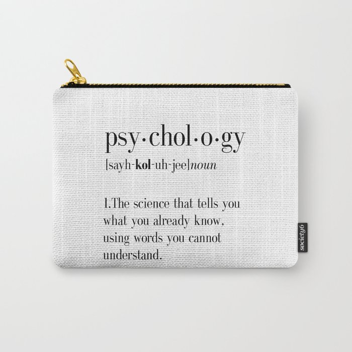 Psychology, Psychology gifts, Psychology definition, funny definition, funny quotes, dictionary art Carry-All Pouch by typodesign | Society6