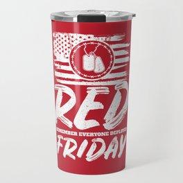 Remember Deployed Red Friday USA Military Travel Mug