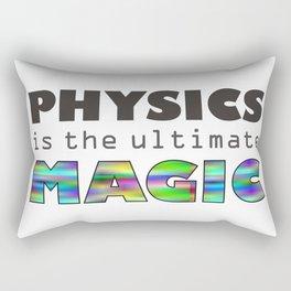 Physics is the ultimate magic Rectangular Pillow