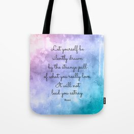 Do what you love..! Inspirational Quote by Rumi Tote Bag