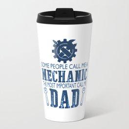 I'm a mechanic and I'm a dad Travel Mug