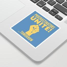 Procrastinators Unite Tomorrow (Blue) Sticker