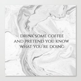DRINK SOME COFFEE Canvas Print