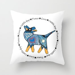 Peace Love and Cattle dogs Blue Throw Pillow