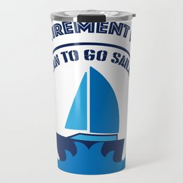 I Plan to Go Sailing Gif Men Women Travel Mug