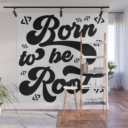 Linux - Born To Be Root Wall Mural