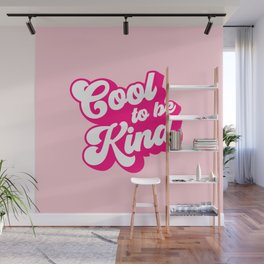 Cool to be Kind #positivevibes Wall Mural