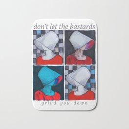 Don't let the bastards grind you down Bath Mat