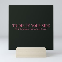 To Die By Your Side Mini Art Print