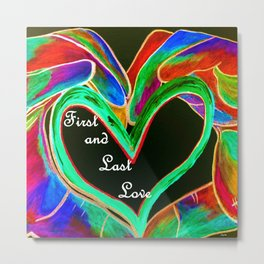 First and Last Love Metal Print