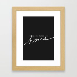 There's No Place Like Home - Black Framed Art Print