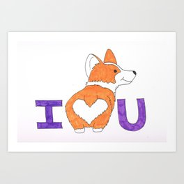 Corgi Butt Love you Art Print