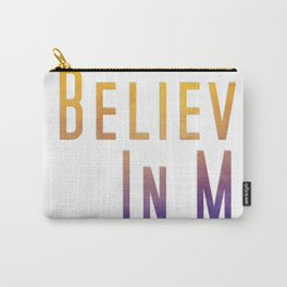 I Believe In Me Carry-All Pouch