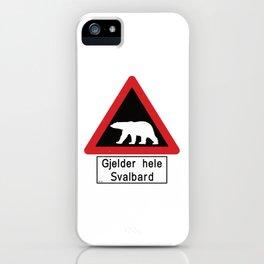 Beware of Polar Bears Sign - Svalbard Norway - Gjelder hele Svalbard iPhone Case