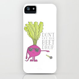 Don't Let the Beet Drop iPhone Case