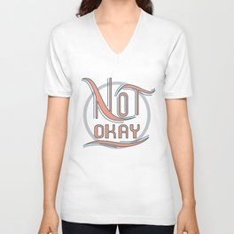Not Okay Unisex V-Neck