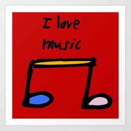 I love music Art Print