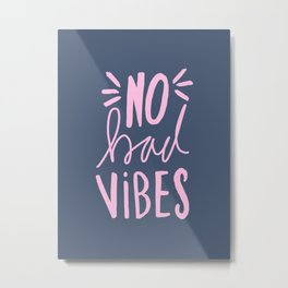 No Bad vibes hand lettered typography - Navy/pink Metal Print