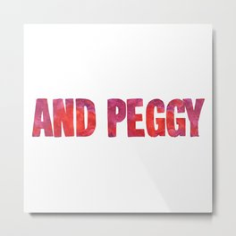 And Peggy Metal Print