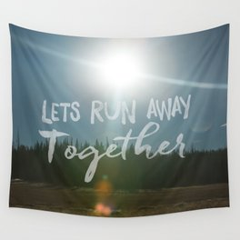 Lets Run Away Together Wall Tapestry