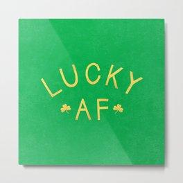 Lucky AF Metal Print