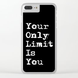 Your Only Limit is You - Motivational Typography Saying Clear iPhone Case