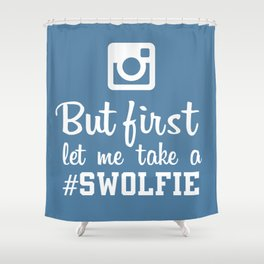 #swolfie Shower Curtain