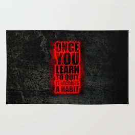 Lab No. 4 - Once You Learn To Quit It Becomes A Habit Gym Inspirational Quotes Poster Rug