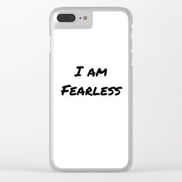 I AM FEARLESS Clear iPhone Case
