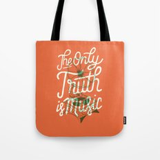 The Only Truth Is Music Tote Bag