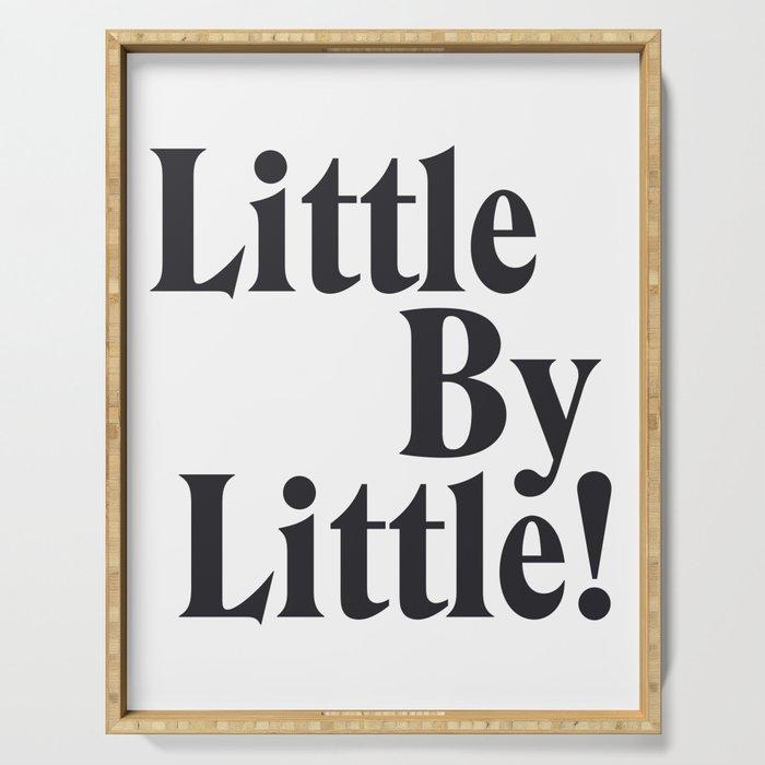 Little By Little Serving Tray