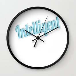 Simple yet attractive tee design made perfectly to your attitude! Makes a cool and fun gift too!  Wall Clock