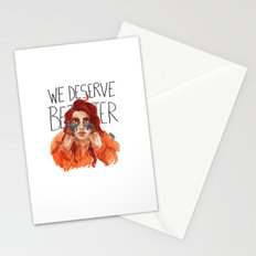 We Deserve Better. Stationery Cards