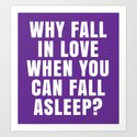 WHY FALL IN LOVE WHEN YOU CAN FALL ASLEEP? (Purple) by creativeangel