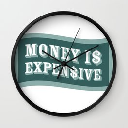 Money Is Expensive Wall Clock
