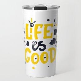 LIFE is GOOD. Abstract type. Travel Mug