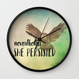 Nevertheless She Persisted - It's in Our Nature. Wall Clock