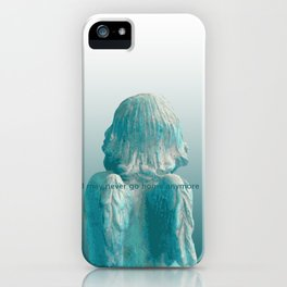 I may never go home anymore iPhone Case
