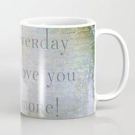 Every Day Coffee Mug