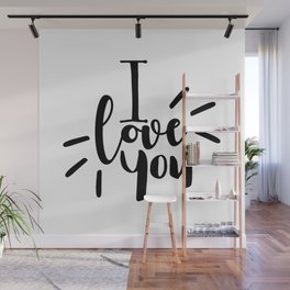 I Love You | Black And White Typography Wall Mural