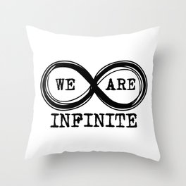 We are infinite. (Version 2) Throw Pillow